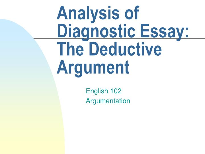 analysis of diagnostic essay the deductive argument