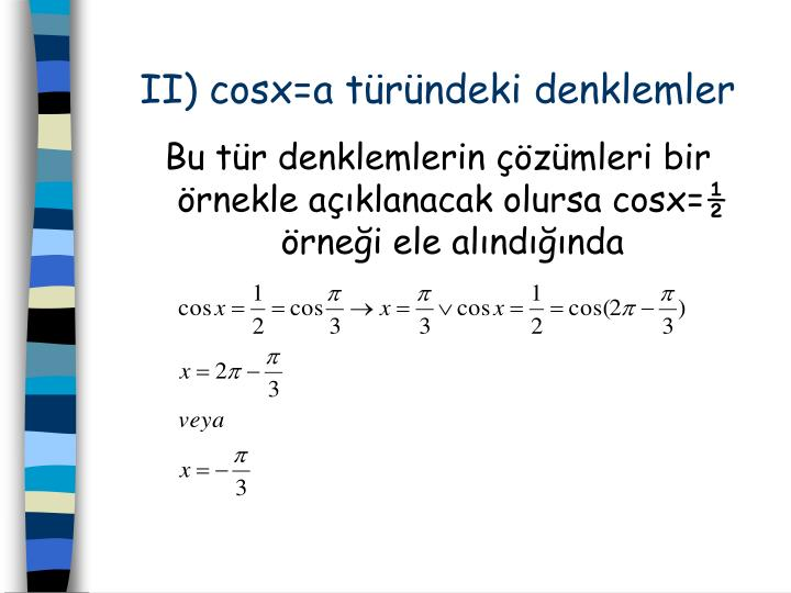 II) cosx=a trndeki denklemler