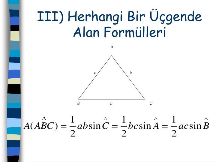 III) Herhangi Bir gende Alan Formlleri