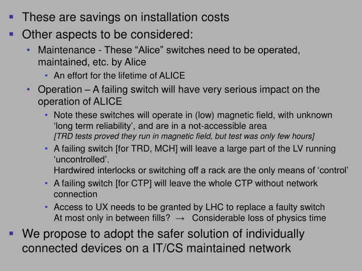 These are savings on installation costs