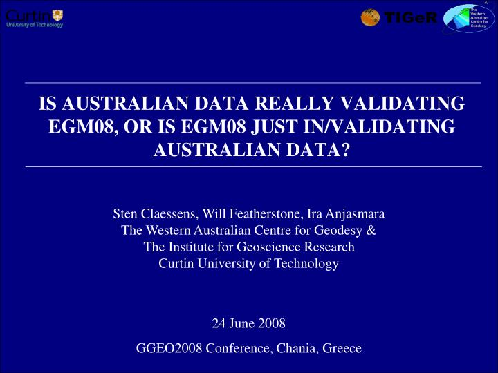 Is australian data really validating egm08 or is egm08 just in validating australian data