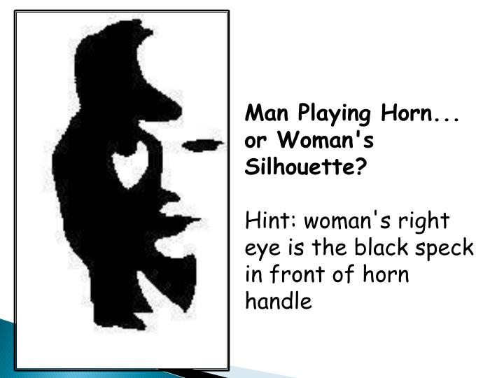Man Playing Horn... or Woman's Silhouette?