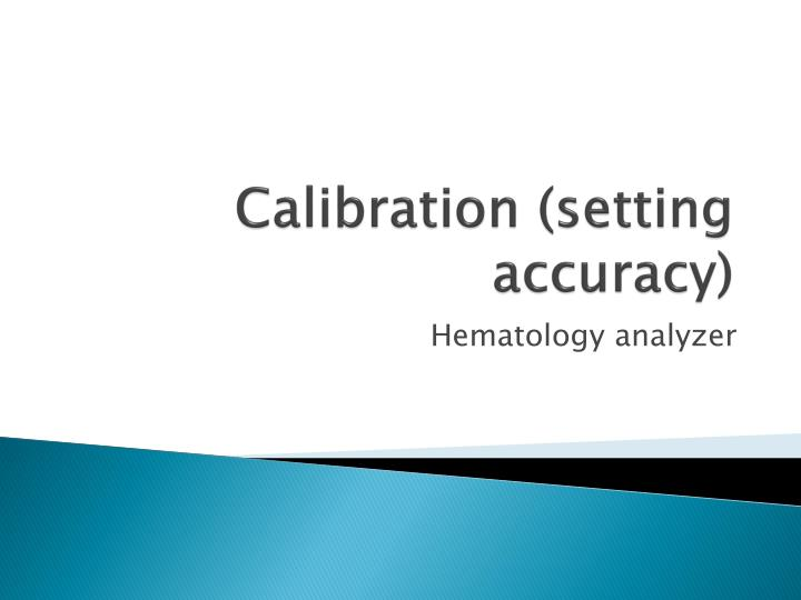 Calibration (setting accuracy)