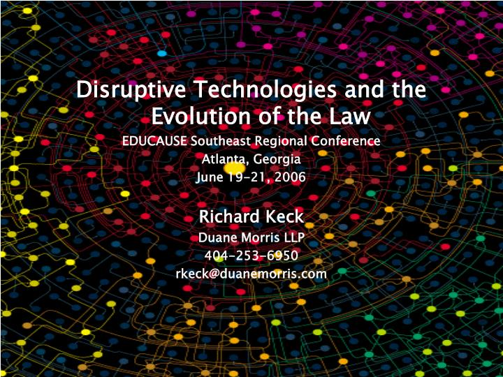 Disruptive Technologies and the Evolution of the Law