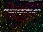 some differences between classical and knowledge economies