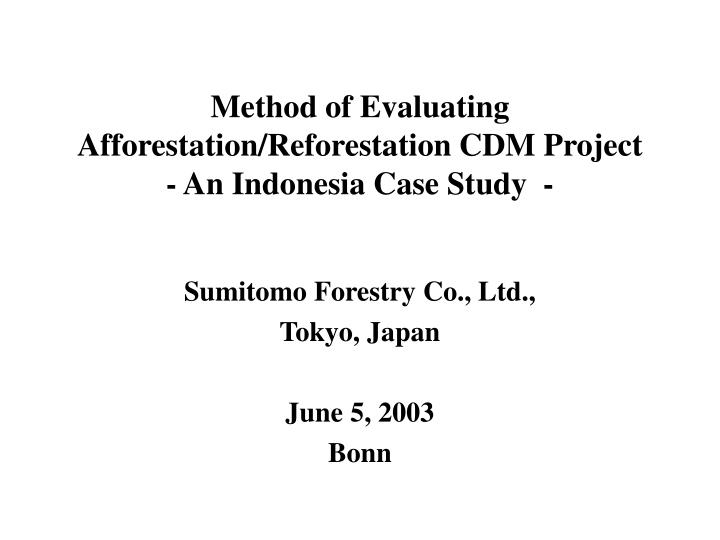 Method of evaluating afforestation reforestation cdm project an indonesia case study