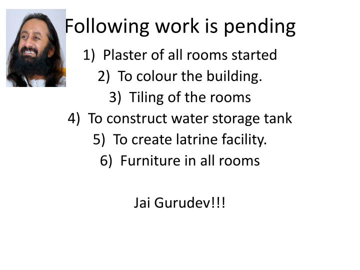 Following work is pending
