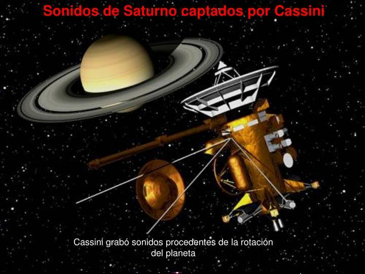 Sonidos de Saturno captados por Cassini
