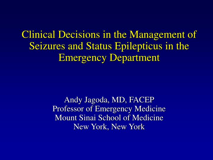 Clinical Decisions in the Management of Seizures and Status Epilepticus in the Emergency Department