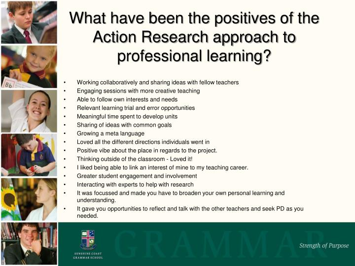 What have been the positives of the Action Research approach to professional learning?
