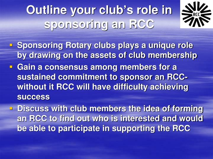 Outline your club's role in sponsoring an RCC