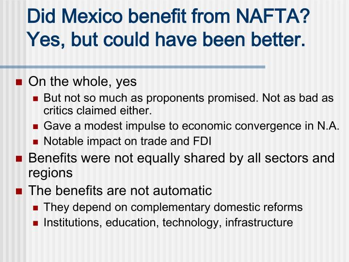 Did Mexico benefit from NAFTA? Yes, but could have been better.