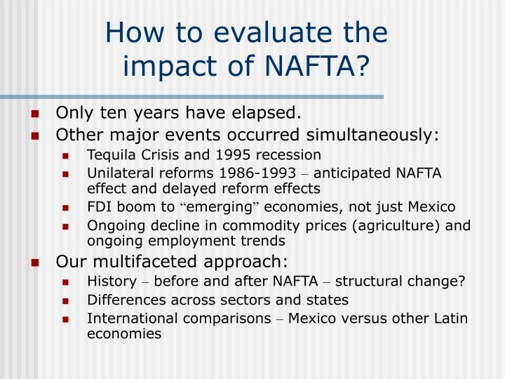 How to evaluate the impact of NAFTA?