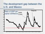 the development gap between the u s and mexico