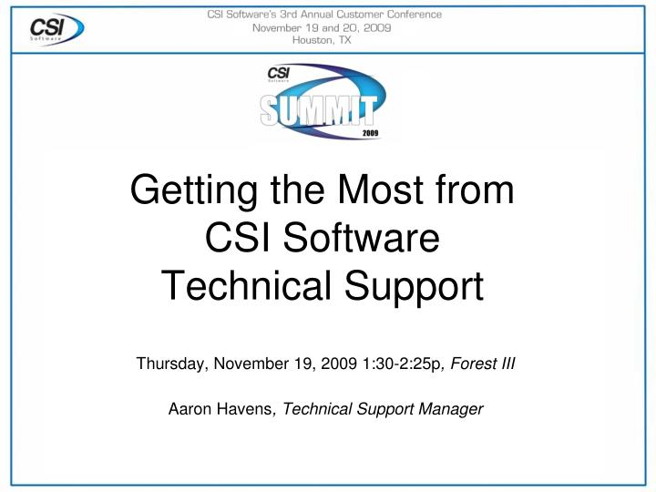 Getting the most from csi software technical support