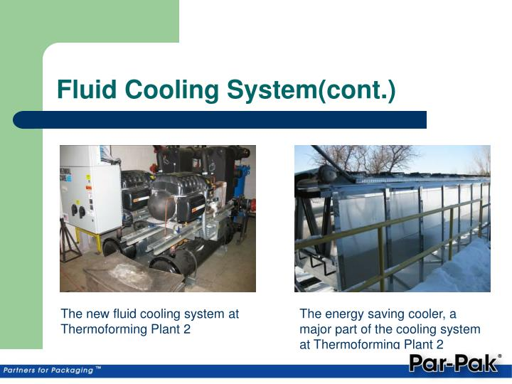 Fluid Cooling System(cont.)