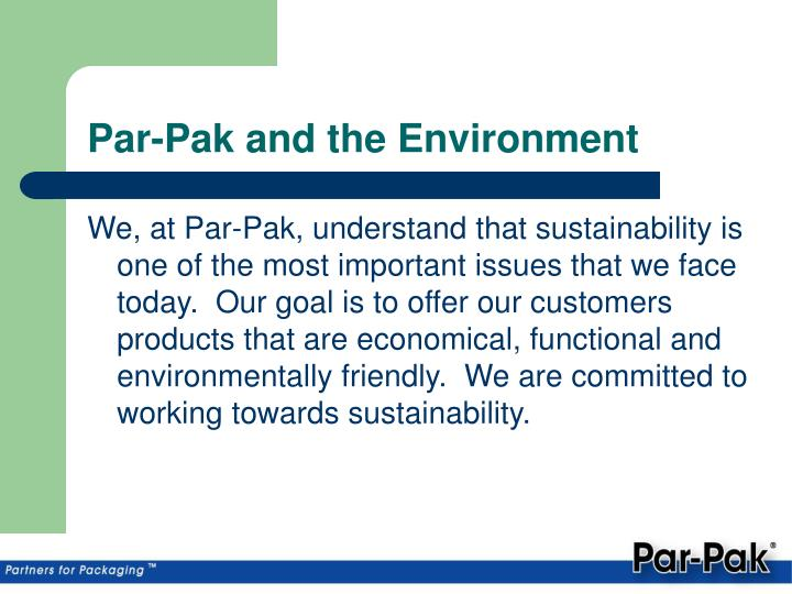 Par pak and the environment