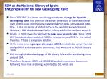 rda at the national library of spain bne preparation for new cataloguing rules