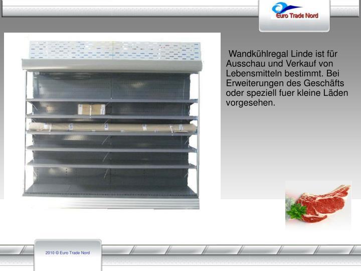 Wandkühlregal Linde ist für Ausschau und Verkauf von Lebensmitteln bestimmt.