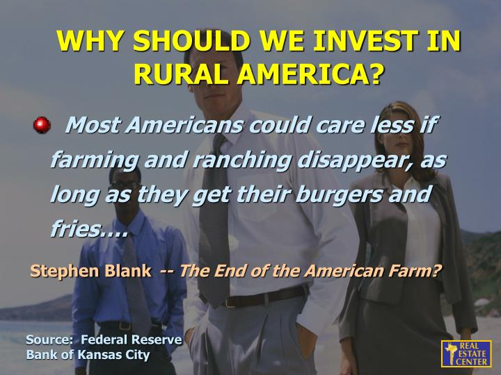 WHY SHOULD WE INVEST IN RURAL AMERICA?