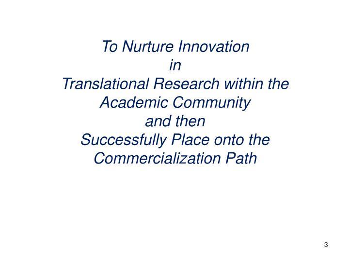 To Nurture Innovation