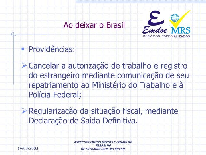 Ao deixar o Brasil