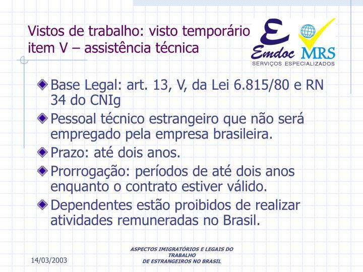 Vistos de trabalho: visto temporário item V – assistência técnica