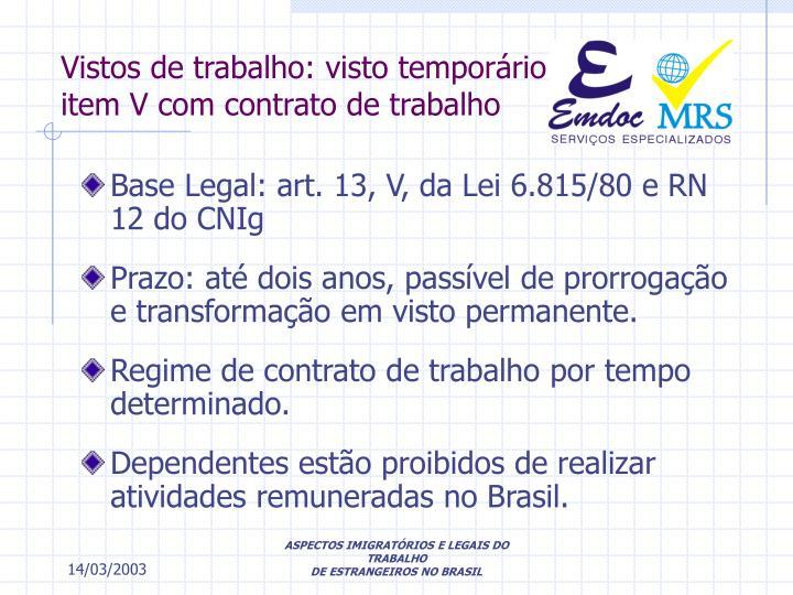 Vistos de trabalho: visto temporário item V com contrato de trabalho
