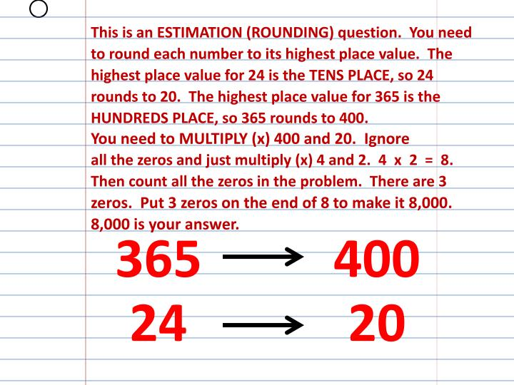 This is an ESTIMATION (ROUNDING) question.  You