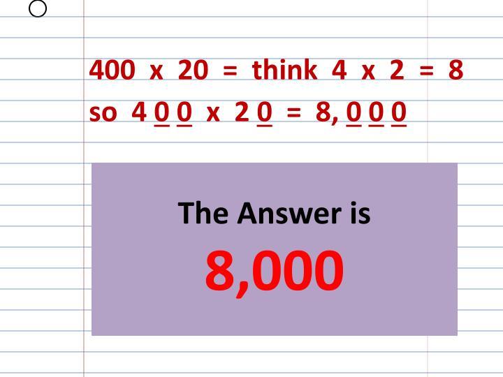 400  x  20  =  think  4