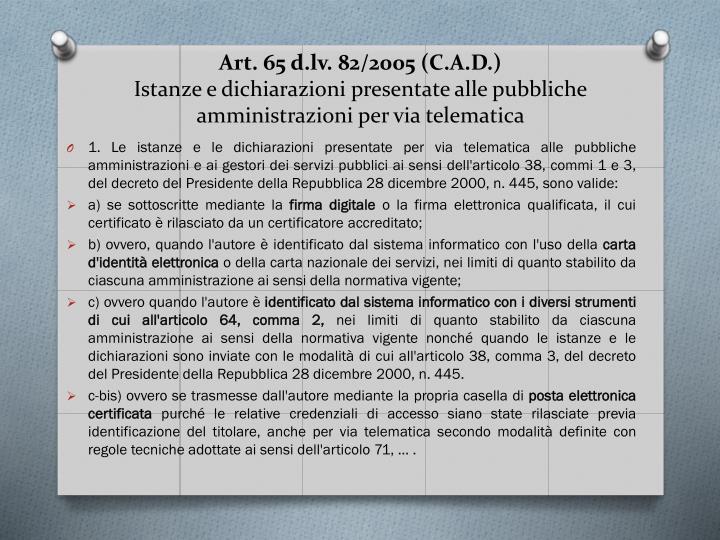 Art. 65 d.lv. 82/2005 (C.A.D.)