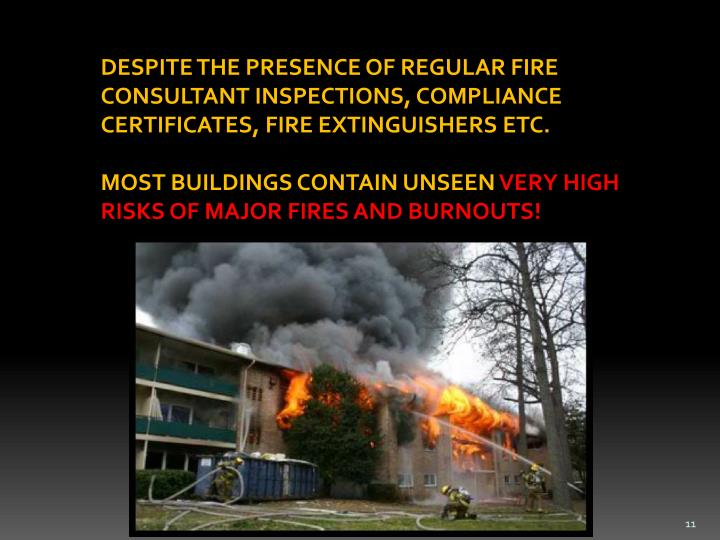 DESPITE THE PRESENCE OF REGULAR FIRE CONSULTANT INSPECTIONS, COMPLIANCE CERTIFICATES, FIRE EXTINGUISHERS ETC.