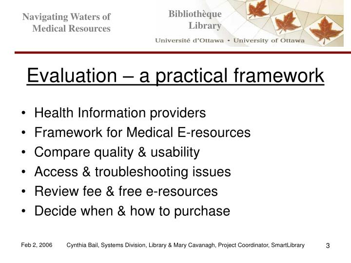 Evaluation a practical framework