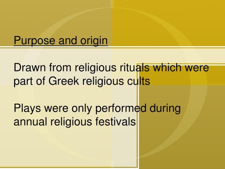 Purpose and origin