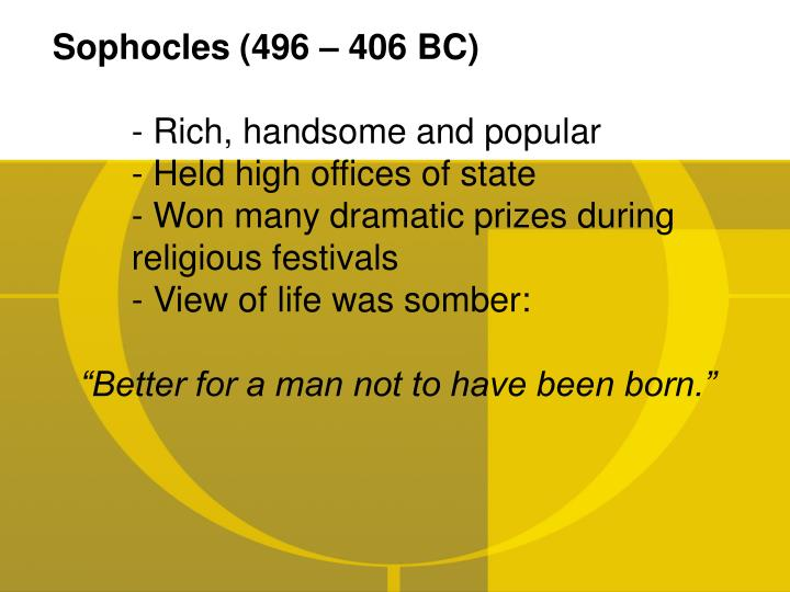 Sophocles (496 – 406 BC)