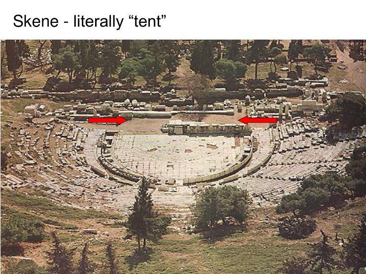 """Skene - literally """"tent"""""""