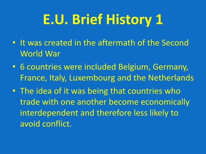 E.U. Brief History 1