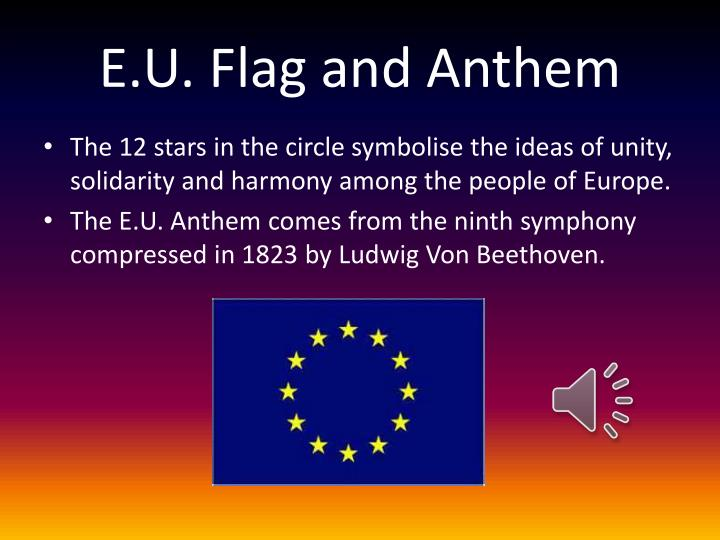 E u flag and anthem