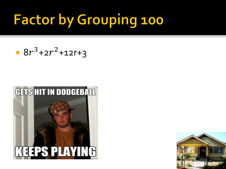 Factor by Grouping 100
