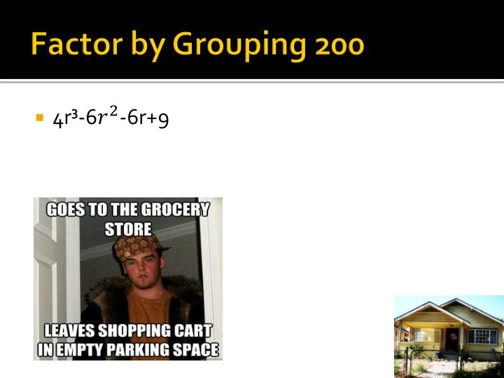 Factor by Grouping 200
