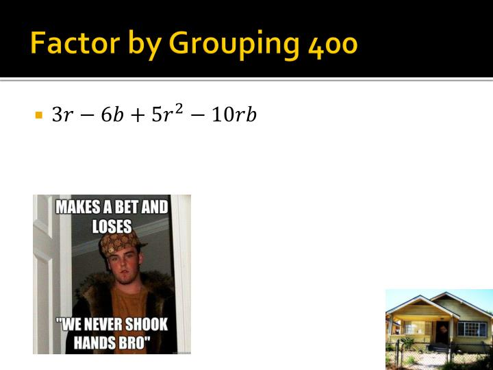 Factor by Grouping 400