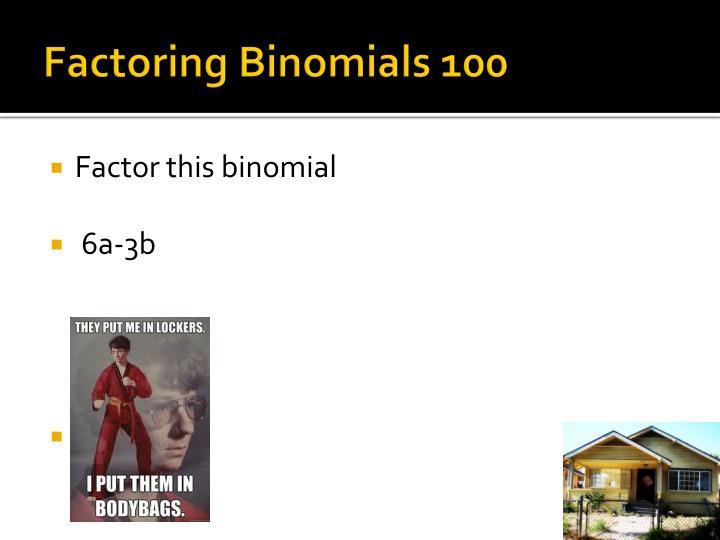 Factoring Binomials 100