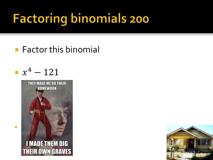 Factoring binomials 200