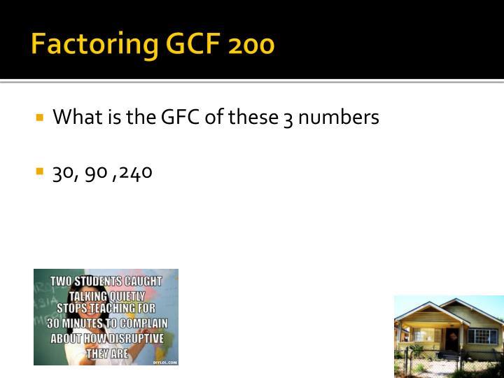 Factoring GCF 200