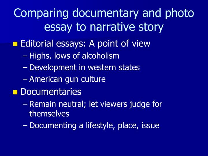 Comparing documentary and photo essay to narrative story