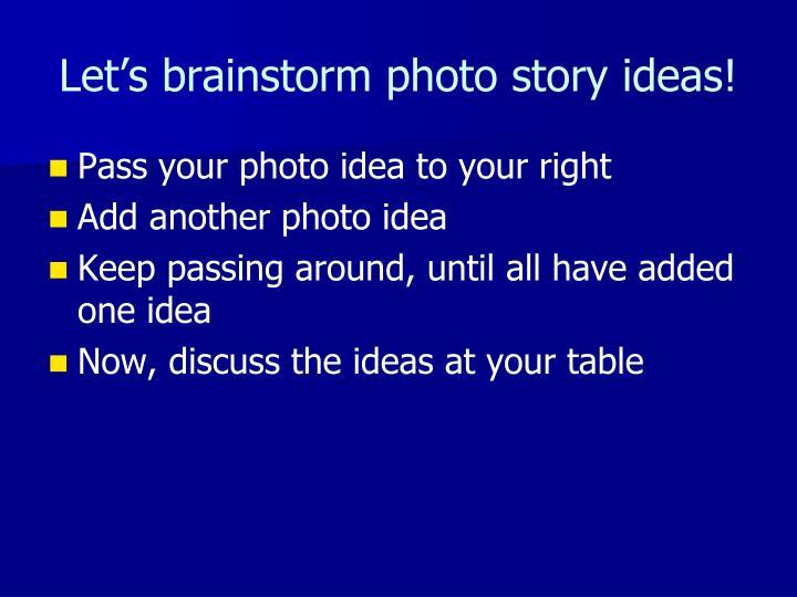 Let's brainstorm photo story ideas!