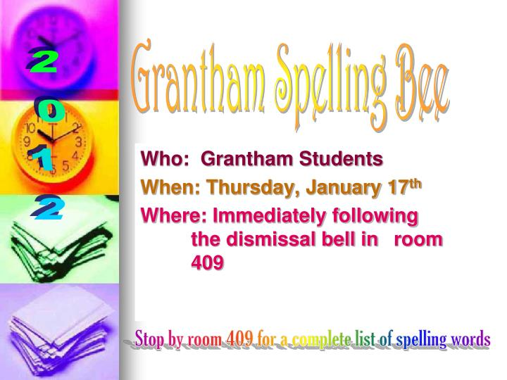 Who:  Grantham Students