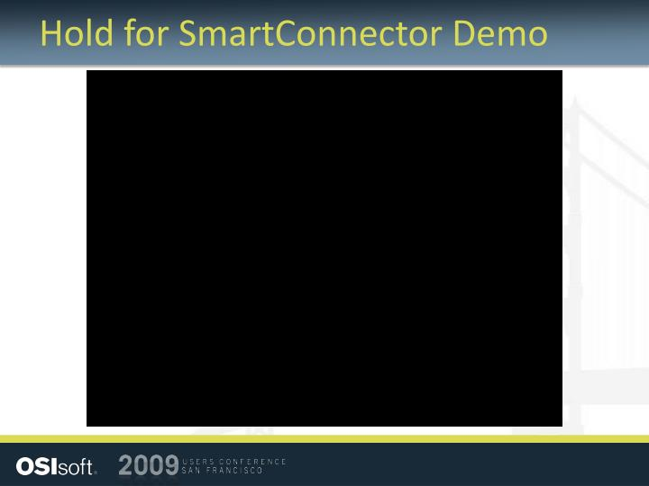 Hold for SmartConnector Demo