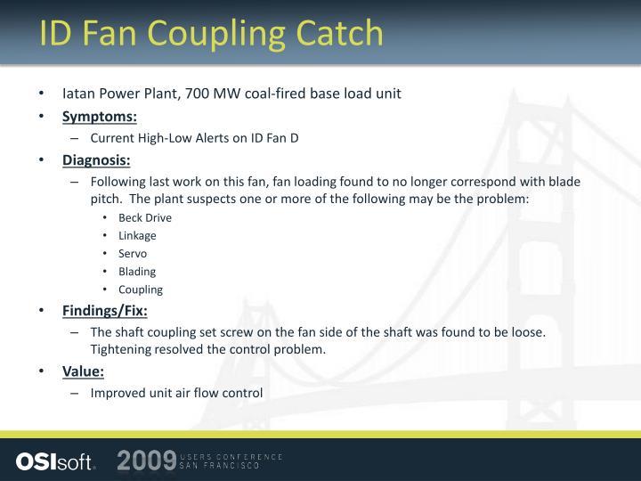ID Fan Coupling Catch