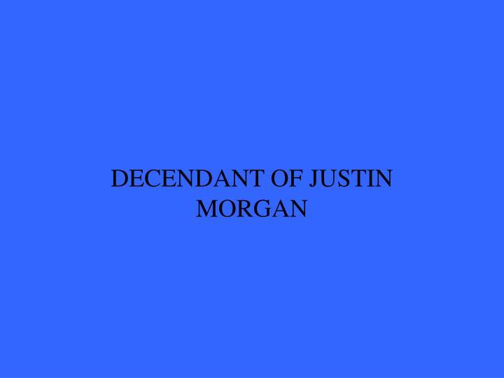 DECENDANT OF JUSTIN MORGAN